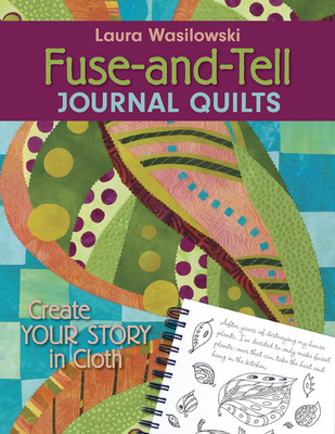Fuse And Tell Journal Quilts