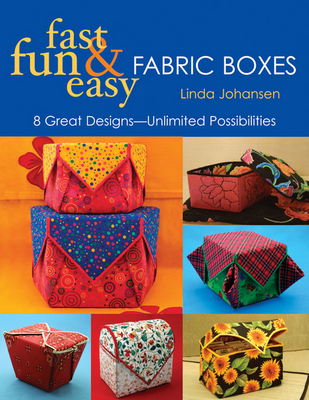 Fast, Fun and Easy Fabric Boxes
