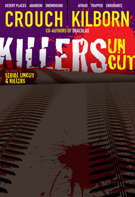 Killers Uncut by Blake Crouch and Jack Kilborn