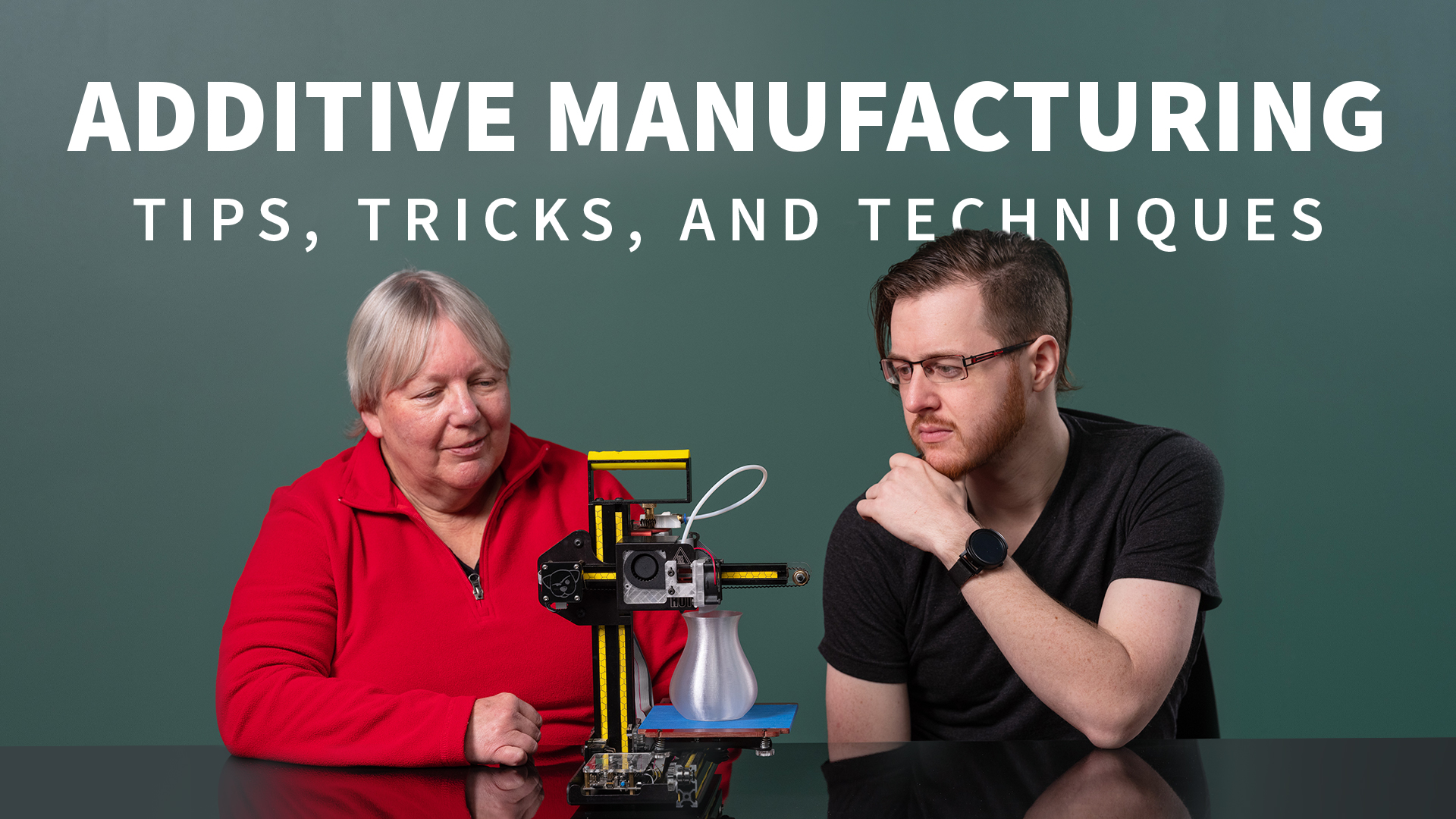 Additive Manufacturing: Tips, Tricks, and Techniques