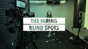 The Hiring Blind Spots