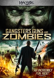 Gangsters, Guns, and Zombies
