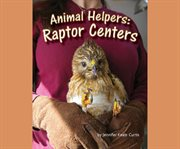 Animal Helpers: Raptor Centers