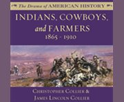 Indians, Cowboys, and Farmers 1865-1910