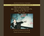 Progressivism, the Great Depression, and the New Deal 1901-1941