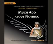 William Shakespeare's Much Ado About Nothing