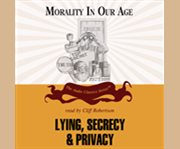 Lying, Secrecy and Privacy