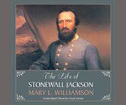 The Life of Stonewall Jackson