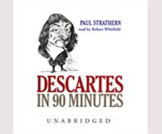 Descartes in 90 Minutes