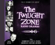 The Twilight Zone Radio Dramas, Volume 16