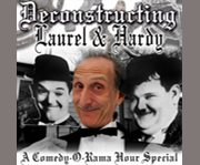 Deconstructing Laurel and Hardy