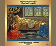 Selections From the Fairy Tales of Charles Perrault