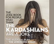The Joke Book for People Who Think the Kardashians Are A Joke