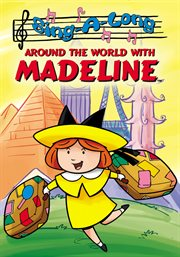 Sing-a-long Around the World With Madeline