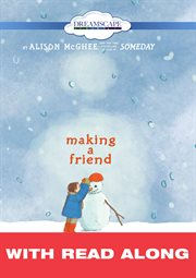 Making A Friend (read-along)