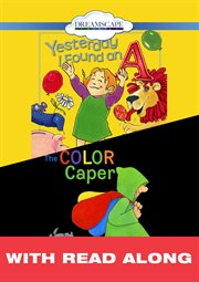 Yesterday I Found An A; and the Color Caper (read-along)