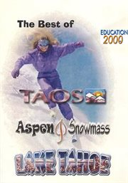 The Best of Taos - Aspen & Snowmass - Lake Tahoe