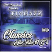 Presents: Fingazz - Classics for the O.g's