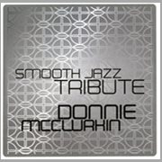 Donnie Mcclurkin Smooth Jazz Tribute