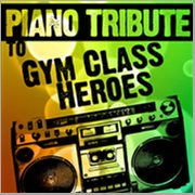 Piano Tribute to Gym Class Heroes