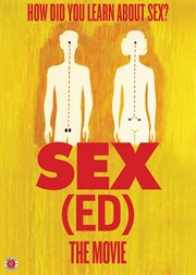 Sex (ed), the Movie