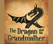 The Dragon and His Grandmother