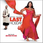 Last Holiday (music From the Motion Picture)