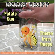 Potato Bug: Parry Gripp Song of the Week for May 6, 2008 - Single