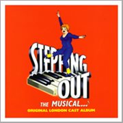 Stepping Out: the Musical - Original London Cast Recording
