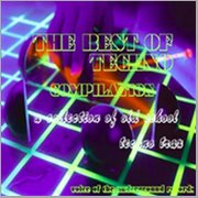 The Best of Techno   A  Collection of Old School Techno Trax