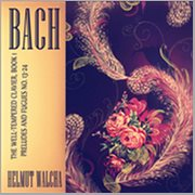 Bach: the Well-tempered Clavier, Book 1 - Preludes and Fugues No. 13-24 (remastered)