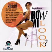How Mi Look Riddim