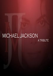 Michael Jackson: A Tribute