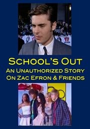 Zac Efron & Friends: School's Out