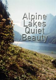 Alpine Lakes - Quiet Beauty