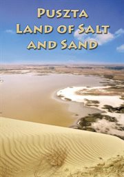 Puszta - Land of Salt and Sand