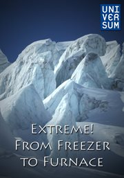 Extreme! - From Freezer to Furnace