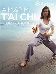 A.m./p.m. Tai Chi for Beginners