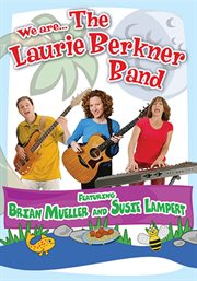 We Are--The Laurie Berkner Band