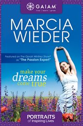 Portraits Of Inspiring Lives With Marcia Wieder