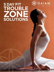 5 Day Fit Trouble Zone Solutions