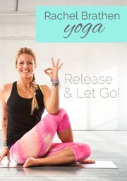Gaiam: Rachel Brathen Yoga- Release & Let Go! - Season 1