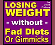 Lose Weight Safely and Effectively Without Fad Diets or Gimmicks