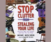 Stop Clutter From Stealing your Life
