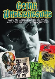 """going Underground: Mccartney, The Beatles And The Uk Counter-culture"""