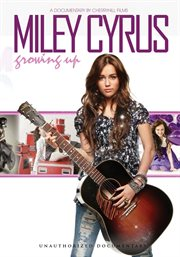 Miley Cyrus - Growing up Unauthorized