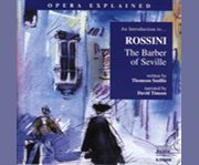 An Introduction To-- Rossini, the Barber of Seville