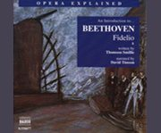 An Introduction To-- Beethoven, Fidelio