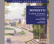 An Introduction To-- Donizetti, L'elisir D'amore
