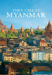 They Call It Myanmar